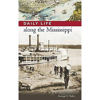 Daily Life along the Mississippi by Pabis & George