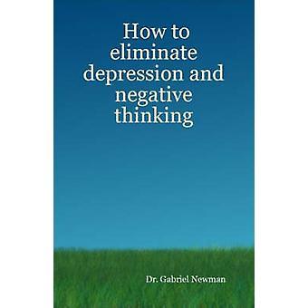 Wie Depressionen und negatives Denken von Newman & Gabriel zu beseitigen