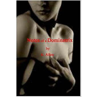 Notes of a Dominatrix by Allen & K.