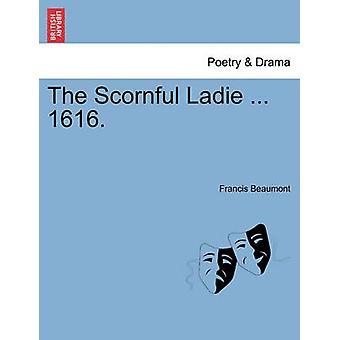 Den hånlig Ladie... 1616. af Beaumont & Francis