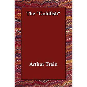 The Goldfish by Train & Arthur Cheney