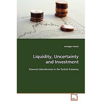 Likviditet osäkerhet och investeringar av Gezici & Armagan