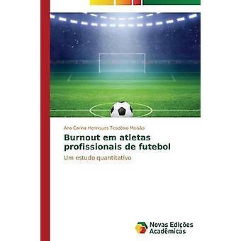 Burnout Em Atletas Profissionais de Futebol durch Moiso Ana Carina Henriques Teodsio