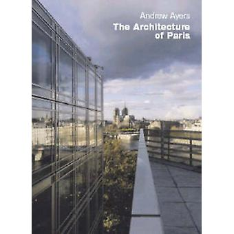 The Architecture of Paris by Andrew Ayers - 9783930698967 Book