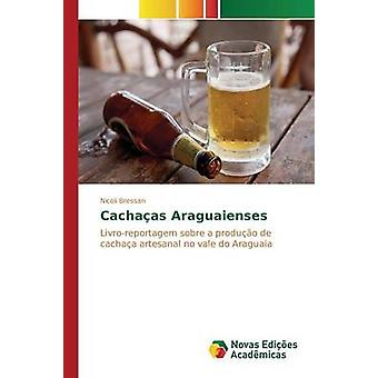 Cachaas Araguaienses av Bressan Nicoli