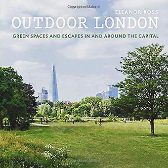 Buiten Londen: Groene ruimtes en ontsnapt in en rond de hoofdstad (Londen gidsen)