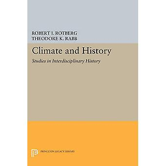 Climate and History - Studies in Interdisciplinary History by Robert I