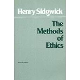 The Methods of Ethics - 7th Edition by Henry Sidgwick - 9780915145294