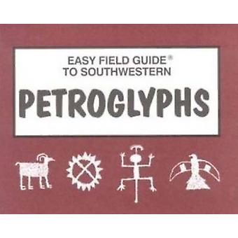 Easy Field Guide to Southwestern Petroglyphs by Sharon Nelson - 97809