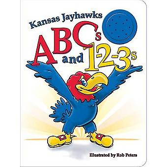 Kansas Jayhawks ABCs and 1-2-3s by Ascend Books - Rob Peters - 978098