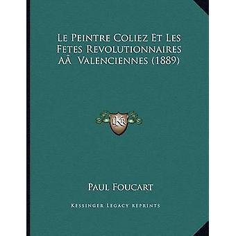 Le Peintre Coliez Et Les Fetes Revolutionnaires AA Valenciennes (1889
