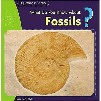 What Do You Know about Fossils? by Suzanne Slade - 9781404241978 Book