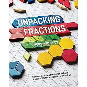 Unpacking Fractions - Classroom-Tested Strategies to Build Students' M