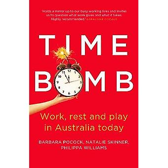 Time Bomb - Work - Rest and Play in Australia Today by Barbara Pocock