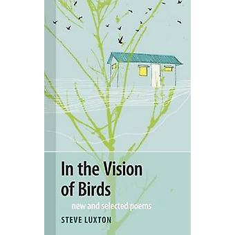 In the Vision of Birds by Steve Luxton - 9781897190838 Book