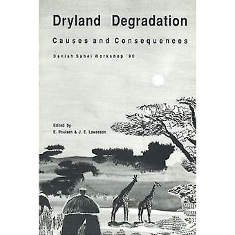 Dryland Degradation - Causes and Consequences by Jonas E. Lawesson - E