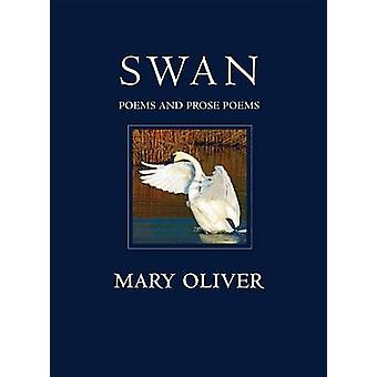 Swan - Poems and Prose Poems by Mary Oliver - 9780807069141 Book