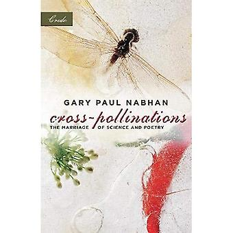 Cross-Pollinations (The Credo Series): The Marriage of Science and Poetry