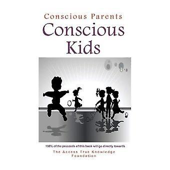 Conscious Parents, Conscious� Kids