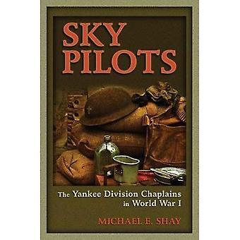 Piloti di cielo: I cappellani di Yankee di divisione nella prima guerra mondiale (esperienza militare americana (University of Missouri))