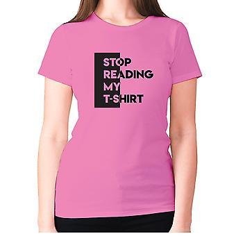 Womens lustige T-shirt Slogan t-Shirt Sarkasmus Damen sarkastisch - hören Sie auf, mein T-shirt zu lesen