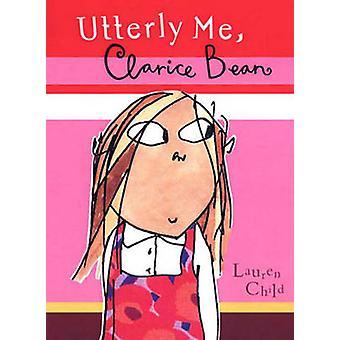 Utterly Me - Clarice Bean by Lauren Child - 9781417662838 Book