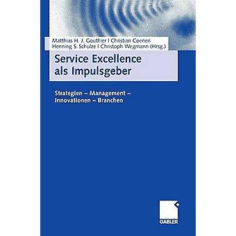 Service Excellence ALS Impulsgeber strategien Management innovationen branchen av redigerad av Matthias Gouthier & redigerad av Christian Coenen & redigerad av Henning Schulze & redigerad av Christoph Wegmann