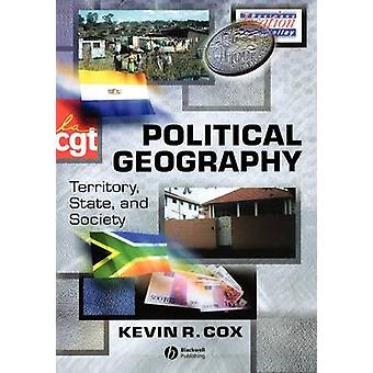 Political Geography - Territory - State and Society by Kevin R. Cox -