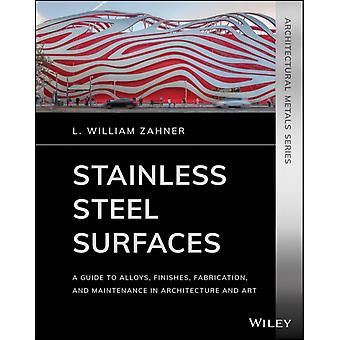 Stainless Steel Surfaces by L. William Zahner