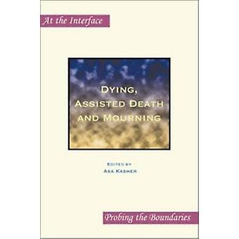 Dying - Assisted Death and Mourning by Asa Kasher - 9789042025899 Book