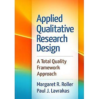 Toegepaste kwalitatief onderzoeksdesign: Een totale kwaliteit-kaderbenadering