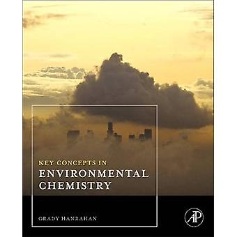 Key Concepts in Environmental Chemistry by Hanrahan & Grady
