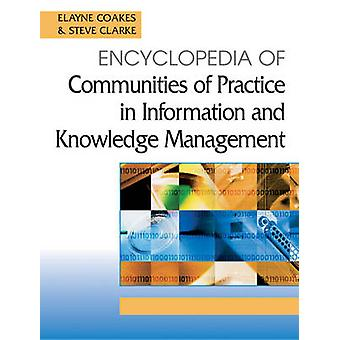 Encyclopedia of Communities of Practice in Information and Knowledge Management by Clark & Stephen Allen