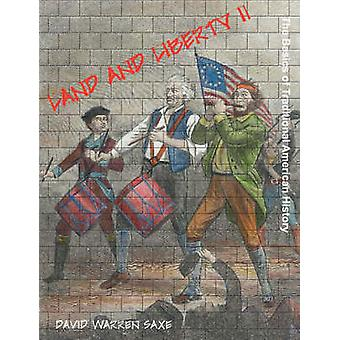 Land and Liberty II The Basics of Traditional American History by Saxe & David & Warren