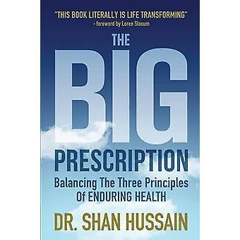 The Big Prescription Balansera de tre principerna för bestående hälsa av Hussain & Dr Shan