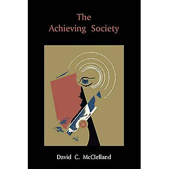The Achieving Society by McClelland & David C.