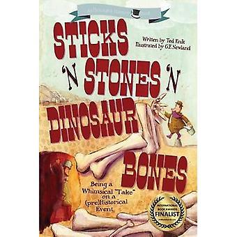 Sticks n Stones n Dinosaur Bones Unhinged History Book 1 by Enik & Ted