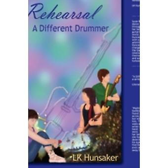 Rehearsal A Different Drummer by Hunsaker & L. K.
