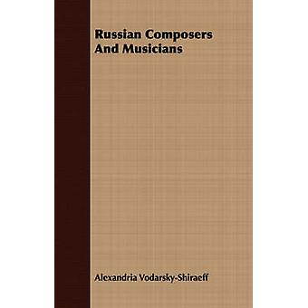 Russian Composers And Musicians by VodarskyShiraeff & Alexandria