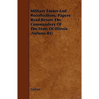 Military Essays and Recollections Papers Read Before the Commandery of the State of Illinois Volume 02 by Various