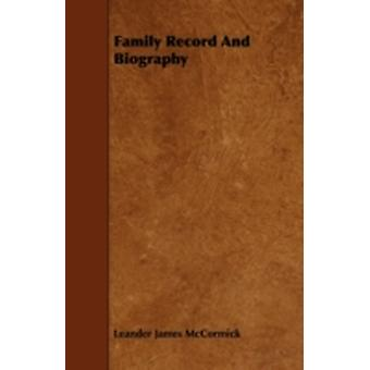 Family Record and Biography by McCormick & Leander James