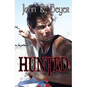 Hunted by Beyer & John R.