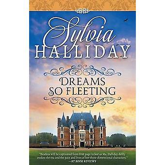 Dreams So Fleeting by Halliday & Sylvia