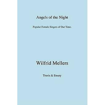 Angels of the Night. Popular Female Singers of Our Time. by Mellers & Wilfrid