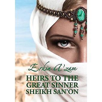 Heirs to the Great Sinner Sheikh Sanon by Azam & Erkin