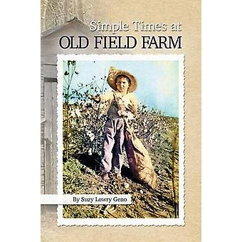 Simple Times at Old Field Farm by Geno & Suzy Lowry
