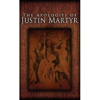 The Apologies of Justin Martyr by Martyr & Justin