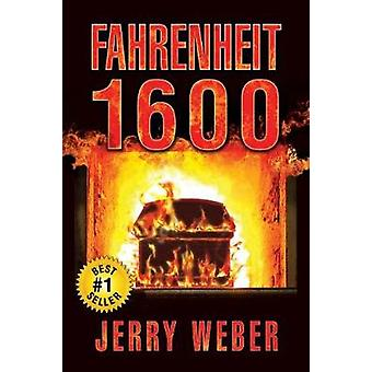 Fahrenheit 1600 by Weber & Jerry