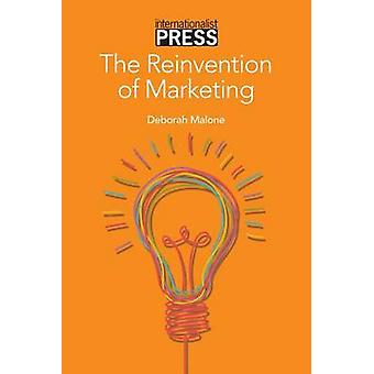 The Reinvention  of Marketing by Malone & Deborah
