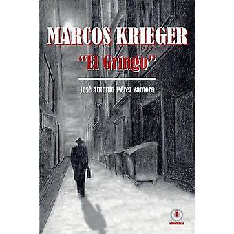 Marcos Krieger El Gringo by Prez Zamora & Jos Antonio
